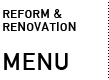REFORM & RENOVATION MENU